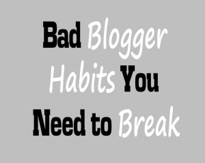 Good Habits 300x239 3 Good Habits to Have as a Blogger